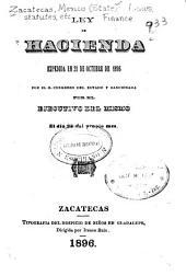 Ley de hacienda expedida en 21 de octubre de 1896 por el h. congreso del estado y sancionada por el ejecutivo del mismo el día 22 del propio mes