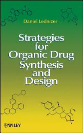 Strategies for Organic Drug Synthesis and Design: Edition 2