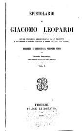 Epistolario di Giacomo Leopardi: con le inscrizioni greche Triopee da lui tradotte e le lettere di Pietro Giordani e Pietro Colleta all' autore, Volume 1