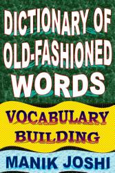 Dictionary of Old-fashioned Words: Vocabulary Building