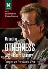 Debating Otherness with Richard Kearney  Perspectives from South Africa PDF