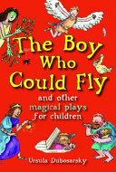 The Boy Who Could Fly and Other Magical Plays for Children PDF