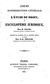 Cours d'introduction générale à l'étude du droit, ou, Encyclopédie juridique