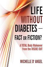 Life Without Diabetes-Fact Or Fiction?
