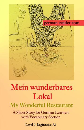 German Reader  Level 1 Beginners  A1   Mein wunderbares Lokal PDF