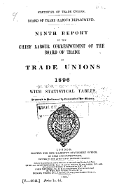 Report by the Chief labour correspondent of the Board of Trade on trade unions: Volume 9