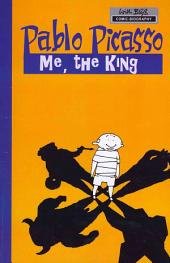 Milestones of Art: Pablo Picasso: Me, the King