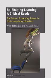 Re-Shaping Learning: A Critical Reader