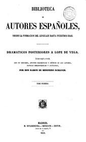 Dramáticos posteriores á Lope de Vega, colección escogida y ordenada, con un discurso [&c.] por R. de Mesonero Romanos: Volumen 47;Volumen 49