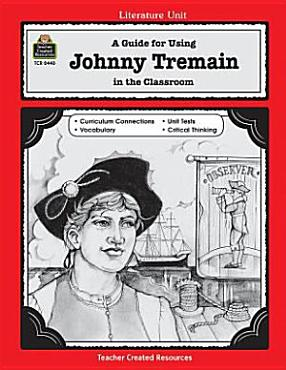 A Guide for Using Johnny Tremain in the Classroom PDF