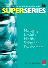 Managing Lawfully - Health, Safety and Environment: Edition 4