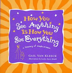 How You See Anything Is How You See Everything Book PDF
