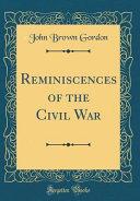 Reminiscences of the Civil War (Classic Reprint)