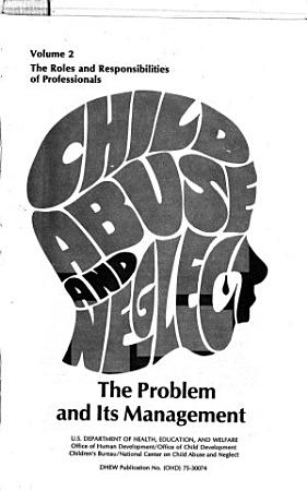 Child Abuse and Neglect   the Problem and Its Management PDF