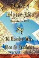 Piense y Hagase Rico by Napoleon Hill and el Hombre Mas Rico de Babilonia by George S Clason PDF