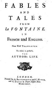 Fables and Tales from La Fontaine: In French and English. Now First Translated. To which is Prefix'd the Author's Life