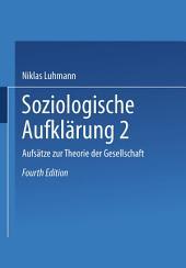 Soziologische Aufklärung 2: Aufsätze zur Theorie der Gesellschaft, Ausgabe 4