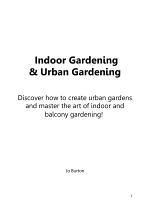 Indoor Gardening & Urban Gardening: Discover how to create Urban Gardens and master the art of Indoor and Balcony Gardening