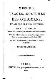 Moeurs, usages, costumes des Othomans, et abrégé de leur histoire: Volume4