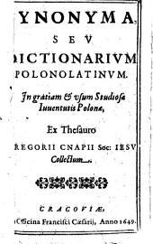 Synonyma, Seu Dictionarium Polonolatinum ... Ex Thesauro G. Cnapii ... Collectum