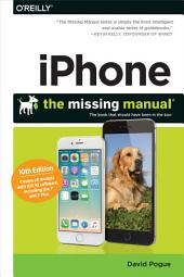 iPhone: The Missing Manual: The book that should have been in the box, Edition 10