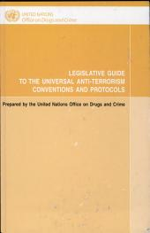 Legislative Guide to the Universal Anti-terrorism Conventions and Protocols