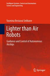 Lighter than Air Robots: Guidance and Control of Autonomous Airships