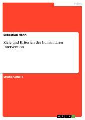 Ziele und Kriterien der humanitären Intervention