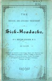 The Medical and Hygienic Treatment of Sick-headache