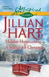 Holiday Homecoming and A Soldier for Christmas