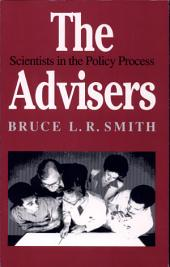 The Advisers: Scientists in the Policy Process
