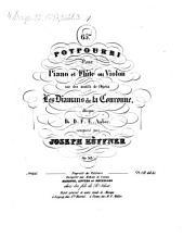 65me potpourri pour piano et flûte ou violon sur des motifs de l'opéra Les diamans de la couronne, musique de D. F. E. Auber: op. 313