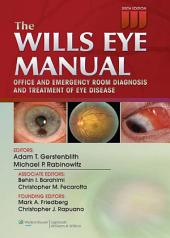 The Wills Eye Manual: Office and Emergency Room Diagnosis and Treatment of Eye Disease, Edition 6