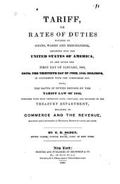 Tariff, Or, Rates of Duties Payable on Goods, Wares and Merchandise, Imported Into the United States of America: On and After the First Day of January, 1840, Until the Thirtieth Day of June, 1842, Inclusive, in Conformity with the Compromise Act : Also, the Rates of Duties Imposed by the Tariff Law of 1832, Together with Many Important Laws, Circulars, and Decisions of the Treasury Department, Relating to Commerce and the Revenue, and Much Useful Information to Merchants, Masters of Vessels, and Others