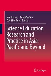 Science Education Research and Practice in Asia Pacific and Beyond PDF