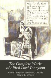 The Complete Works of Alfred Lord Tennyson: Volume 1