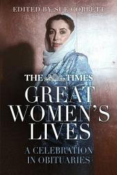 Times Great Women's Lives: A Celebration in Obituaries