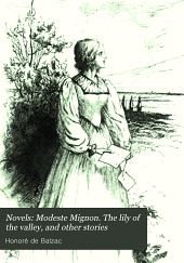 Modeste Mignon. The lily of the valley, and other stories