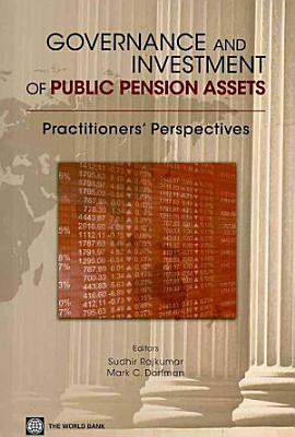 Governance and Investment of Public Pension Assets PDF