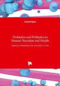 Probiotics and Prebiotics in Human Nutrition and Health