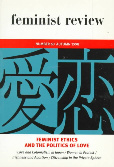 Feminist Ethics and the Politics of Love