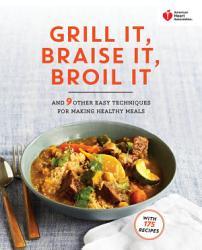 American Heart Association Grill It Braise It Broil It Book PDF