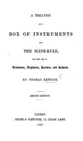 A Treatise on a box of instruments and the Slide-Rule ... Second edition