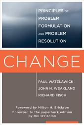 Change: Principles of Problem Formation and Problem Resolution