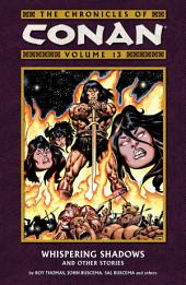 Chronicles of Conan Volume 13: Whispering Shadows and Other Stories: Volume 12