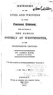 Memoirs of the Lives and Writings of Those Eminent Divines, who Covened in the Famous Assembly at Westminster, in the Seventeenth Century