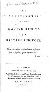 An investigation of the native rights of British subjects ...