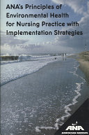 ANA's Principles of Environmental Health for Nursing Practice with Implementation Strategies