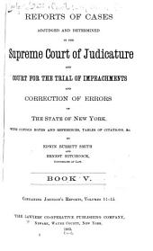 Reports of Cases Adjudged and Determined in the Supreme Court of Judicature and Court for the Trial of Impeachments and Correction of Errors of the State of New York: Volume 5