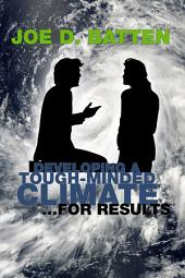 Developing a Tough-Minded Climate for Results